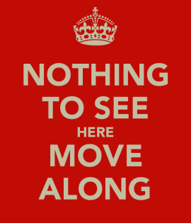 nothing-to-see-here-move-along